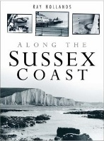 Ray Hollands: Along the Sussex Coast